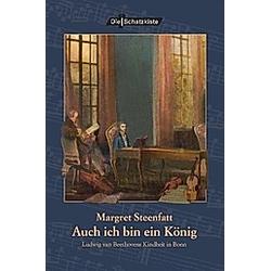 Auch ich bin ein König. Margret Steenfatt  - Buch