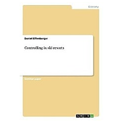 Controlling in ski resorts. Daniel Effenberger  - Buch