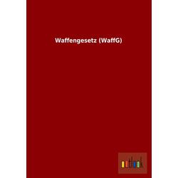 Waffengesetz (WaffG) als Buch von