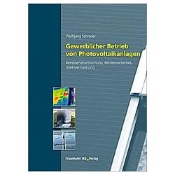 Gewerblicher Betrieb von Photovoltaikanlagen. Wolfgang Schröder  - Buch