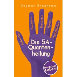 Die 5A-Quantenheilung als Buch von Dagmar Braaksma