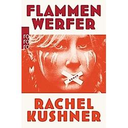 Flammenwerfer. Rachel Kushner  - Buch