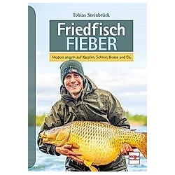 Friedfisch-Fieber. Tobias Steinbrück  - Buch