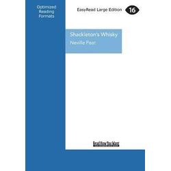 Shackleton's Whisky: A Spirit of Discovery ... Ernest Shackleton's 1907 Antarctic Expedition and the Rare Malt Whisky He Left Behind (Large als Ta...