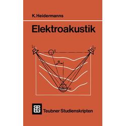 Elektroakustik als Buch von K. Heidermanns