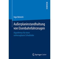 Außerplaninstandhaltung von Eisenbahnfahrzeugen: Buch von Ingo Heinrich