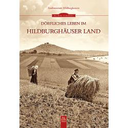 Dörfliches Leben im Hildburghäuser Land als Buch von