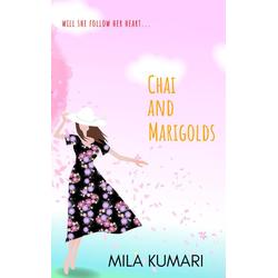 Chai and Marigolds: eBook von Mila Kumari