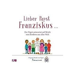 Lieber Papst Franziskus .... null Franziskus  - Buch
