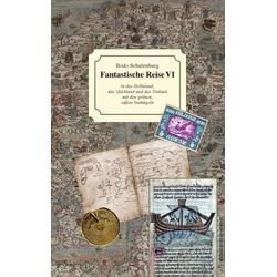 Fantastische Reise VI als Buch von Bodo Schulenburg