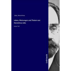Leben Meinungen und Thaten von Heronimus Jobs als Buch von Heronimus Jobs