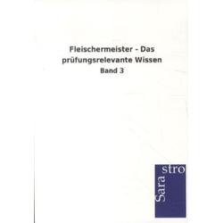 Fleischermeister - Das prüfungsrelevante Wissen als Buch von Hrsg. Sarastro GmbH