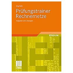 Prüfungstrainer Rechnernetze. Jörg Roth  - Buch