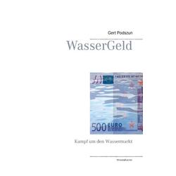 WasserGeld als Buch von Gert Podszun