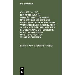 Iranische Welt als Buch von Carl Ritter