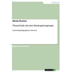 Thema Taufe mit einer Kindergartengruppe: eBook von Mandy Planitzer