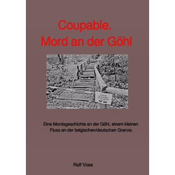 Coupable. Mord an der Göhl als Buch von Ohne weitere Angaben Ohne weitere Angaben/ Rolf Voss