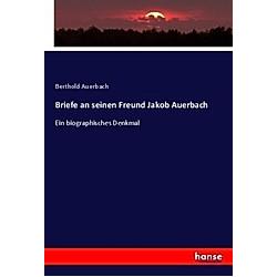 Briefe an seinen Freund Jakob Auerbach. Berthold Auerbach  - Buch