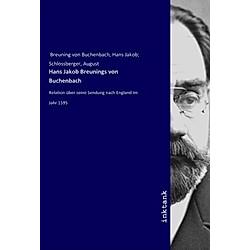 Hans Jakob Breunings von Buchenbach. Hans Jakob Breuning von Buchenbach  - Buch