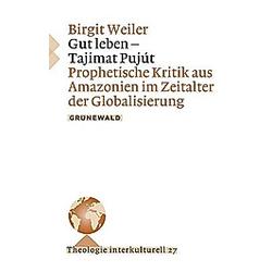 Gut leben - Tajimat Pujút. Birgit Weiler  - Buch