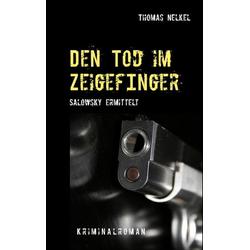 Den Tod im Zeigefinger als Buch von Thomas Nelkel