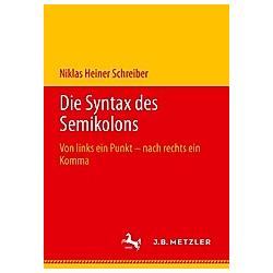 Die Syntax des Semikolons. Niklas Heiner Schreiber  - Buch