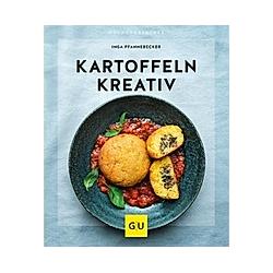 Kartoffeln kreativ. Inga Pfannebecker  - Buch