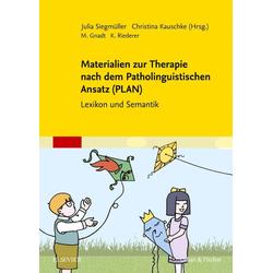Materialien zur Therapie nach dem Patholinguistischen Ansatz (PLAN): Taschenbuch von