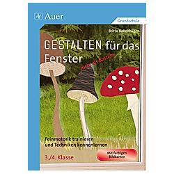Gestalten für das Fenster - mehr als Basteln 3/4. Britta Bollenhagen  - Buch
