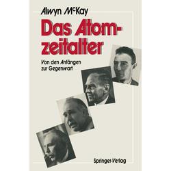 Das Atomzeitalter als Buch von H. Alwyn C. McKay/ H. A. C. McKay