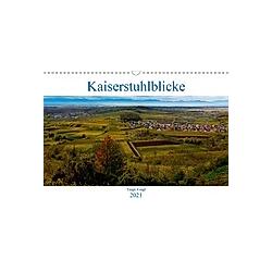 Kaiserstuhlblicke (Wandkalender 2021 DIN A3 quer)