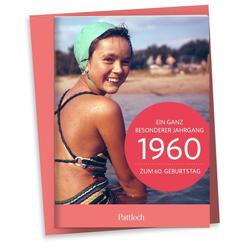 1960 - Ein ganz besonderer Jahrgang Zum 60. Geburtstag als Buch von