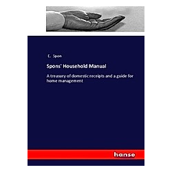 Spons' Household Manual. E. Spon  - Buch