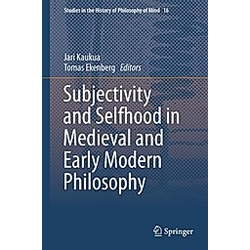 Subjectivity and Selfhood in Medieval and Early Modern Philosophy - Buch