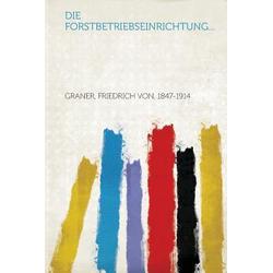 Die Forstbetriebseinrichtung... als Taschenbuch von Friedrich von Graner