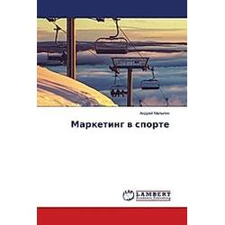 Marketing v sporte. Andrej Malygin  - Buch