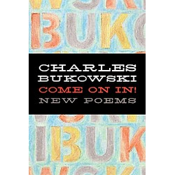Come On In. Charles Bukowski  - Buch