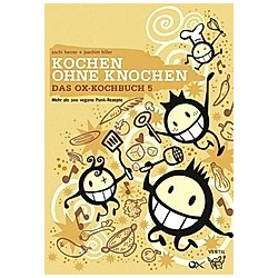 Das Ox-Kochbuch: Bd.5 Kochen ohne Knochen