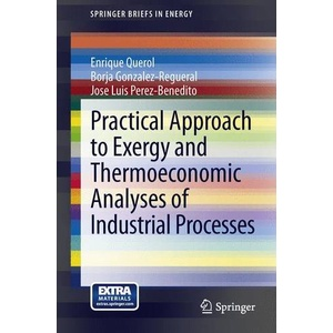 Practical Approach to Exergy and Thermoeconomic Analyses of Industrial Processes Mit online files/update