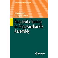 Reactivity Tuning in Oligosaccharide Assembly - Buch