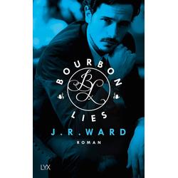 Bourbon Lies 03 als Buch von J. R. Ward