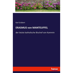ERASMUS von MANTEUFFEL als Buch von Karl Gräbert
