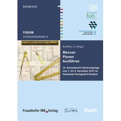 Forum Altbausanierung 8. Messen - Planen - Ausführen. als Buch von