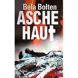 Aschehaut. Béla Bolten  - Buch
