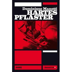 Hartes Pflaster als Buch von Dominique Manotti