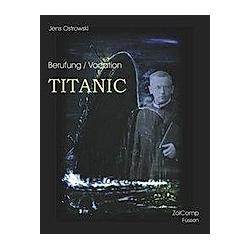 Berufung/ Vocation Titanic. Jens Ostrowski  - Buch