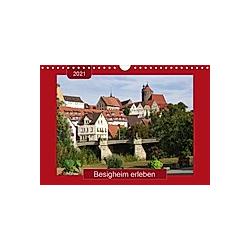 Besigheim erleben (Wandkalender 2021 DIN A4 quer) - Kalender