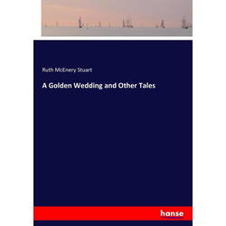 A Golden Wedding and Other Tales als Buch von Ruth McEnery Stuart