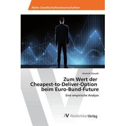 Zum Wert der Cheapest-to-Deliver-Option beim Euro-Bund-Future als Buch von Dominik Donath