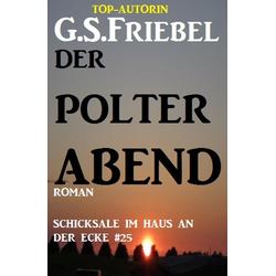 Schicksale im Haus an der Ecke #25: Der Polterabend: eBook von G. S. Friebel